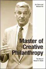 Book cover of Master of Creative Philanthropy: The Story of Russel V. Ewald, written by Jim Storm and Michael Vitt